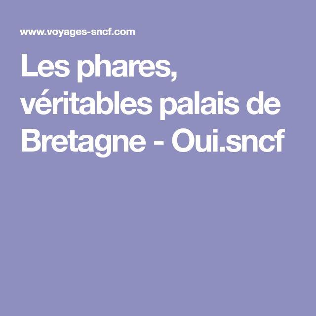 Les phares, véritables palais de Bretagne - Oui.sncf