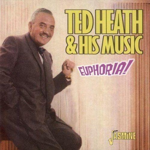 Ted Heath - Euphoria