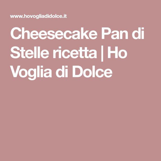 Cheesecake Pan di Stelle ricetta | Ho Voglia di Dolce