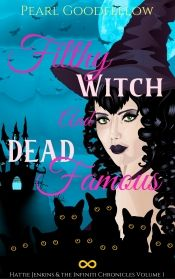 Filthy Witch and Dead Famous by Pearl Goodfellow - Temporarily FREE! @OnlineBookClub