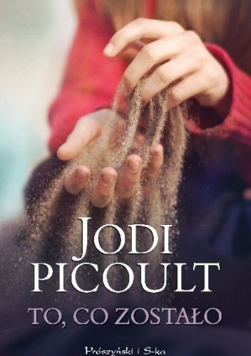 To co zostało. Jodi Picoult