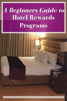 A Beginners Guide to Hotel Rewards Programs