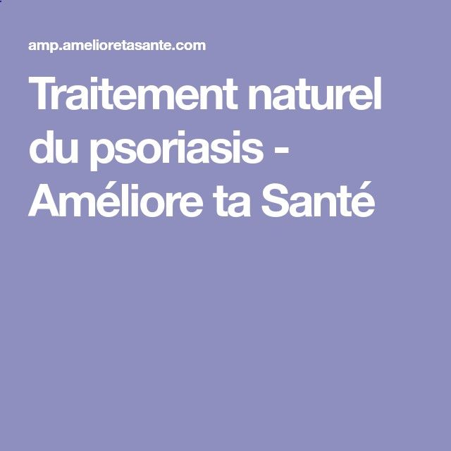 Psoriasis Diet - Traitement naturel du psoriasis - Améliore ta Santé REAL PEOPLE. REAL RESULTS 160,000+ Psoriasis Free Customers