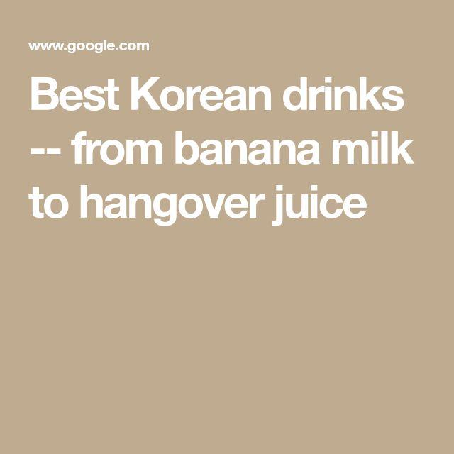 Best Korean drinks -- from banana milk to hangover juice