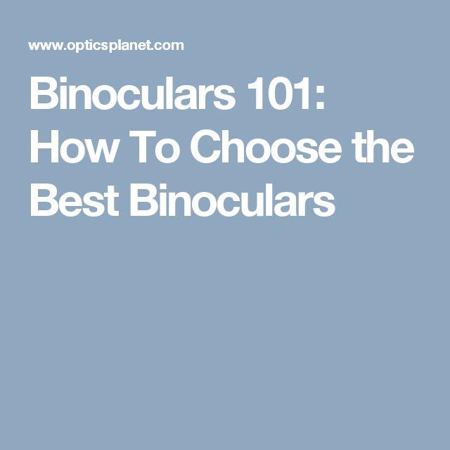 Binoculars 101: How To Choose the Best Binoculars