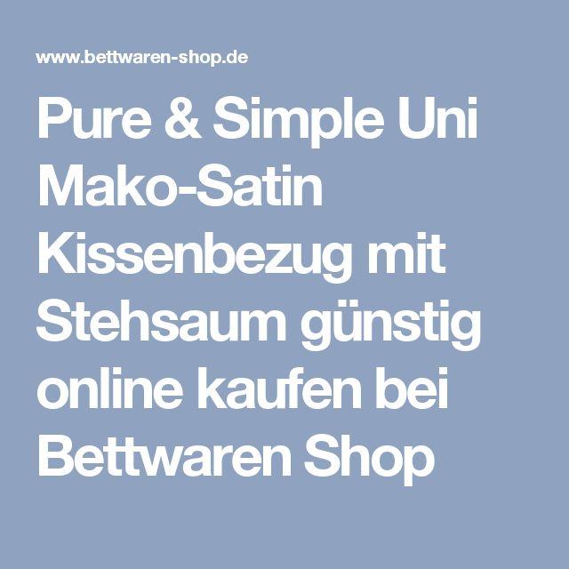 Pure & Simple Uni Mako-Satin Kissenbezug mit Stehsaum günstig online kaufen bei Bettwaren Shop