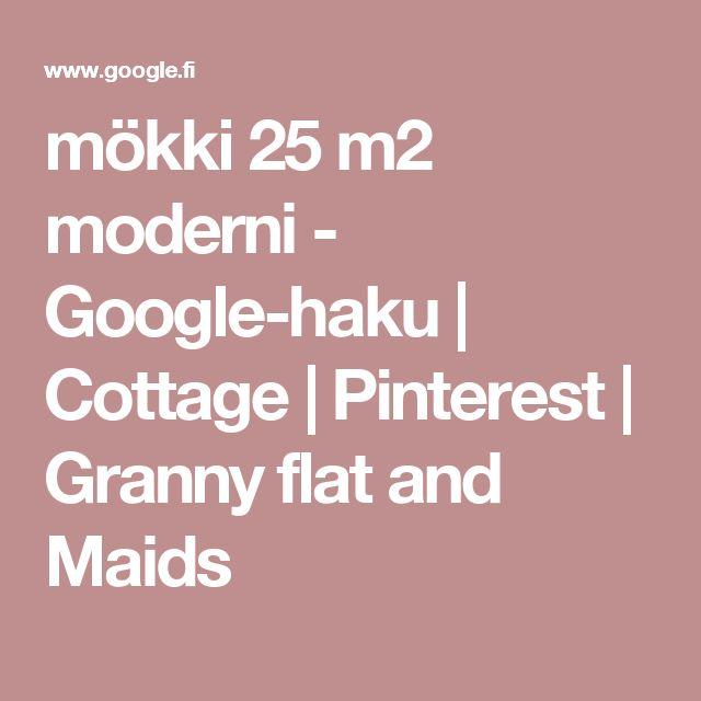 mökki 25 m2 moderni - Google-haku   Cottage   Pinterest   Granny flat and Maids