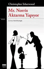 Mr. Norris Aktarma Yapıyor - Christopher Isherwood