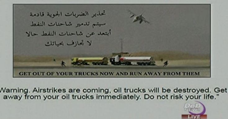 """Why did it take 15 months for the U.S. to target the Islamic State's oil infrastructure? (Infowars) – The Obama White House is giving ISIS a 45 minute warning before bombing their oil tankers by dropping leaflets advising potential jihadists to flee before air strikes in Syria. """"Get out of your trucks now, and run ..."""