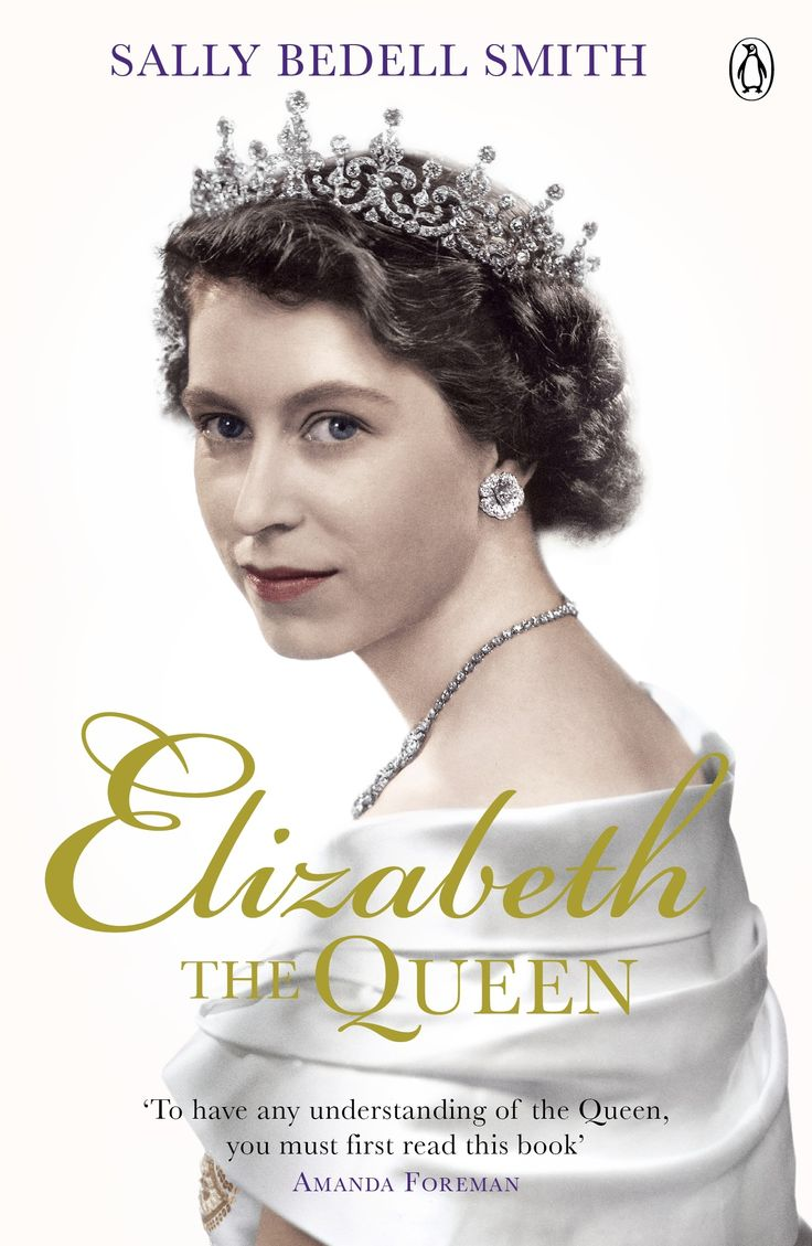 Elizabeth The Queen  The Woman Behind The Throne Biography