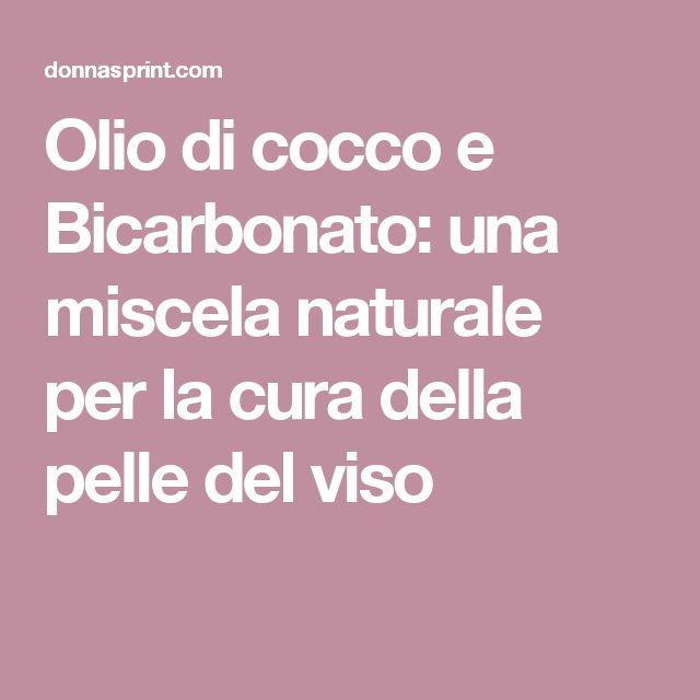 Olio di cocco e Bicarbonato: una miscela naturale per la cura della pelle del viso