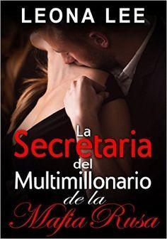 Descargar La Secretaria del Multimillonario de la Mafia Rusa by Leona Lee…