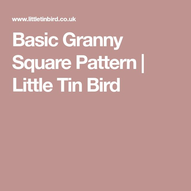 Basic Granny Square Pattern | Little Tin Bird