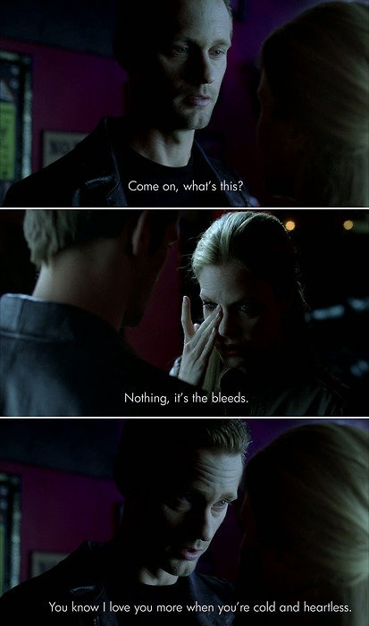 True Blood. Eric and Pam, I love you more when.......