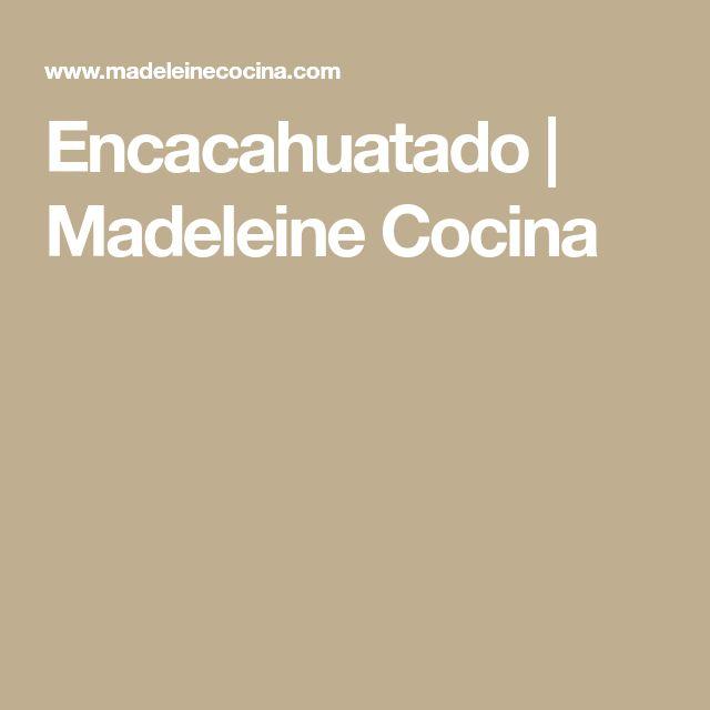 Encacahuatado | Madeleine Cocina