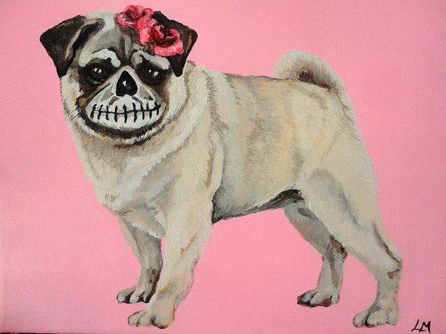 Dia del perro del Barro Amasado muerto (Day of the Dead Pug Dog) Acrylic Original by Laura Mulliner, via Flickr