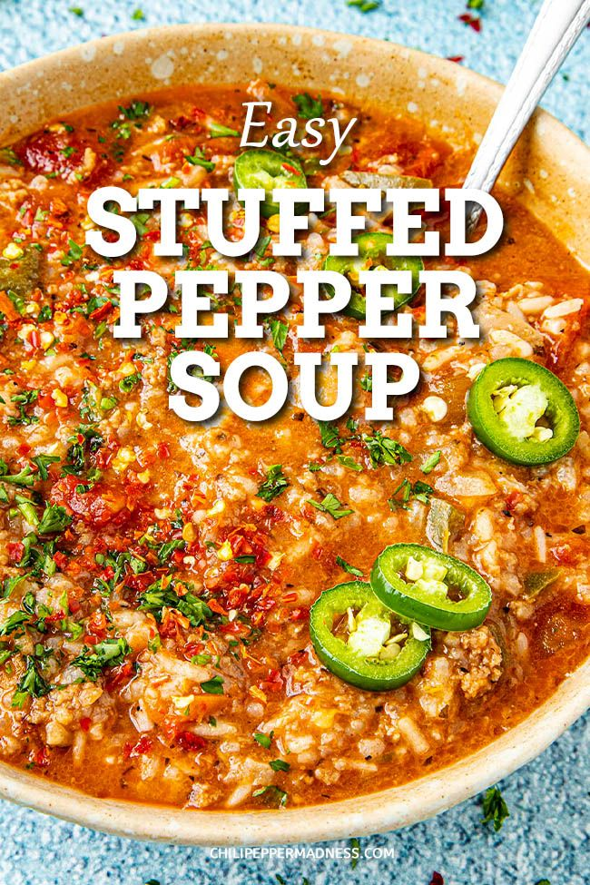 This Healthy Stuffed Pepper Soup Recipe Is Loaded With Plenty Of Peppers Ground Beef And Rice Made On The S In 2020 Stuffed Peppers Stuffed Pepper Soup Spicy Recipes