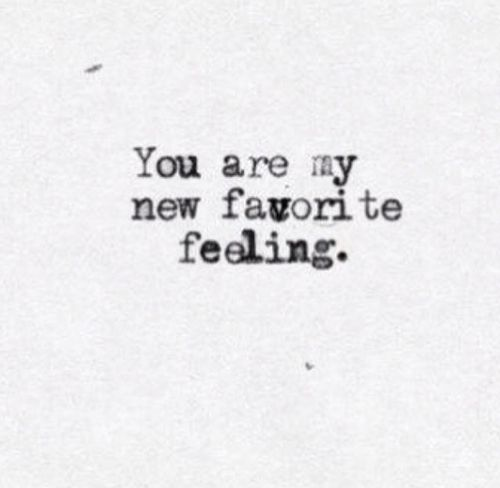 you are my new favorite feeling