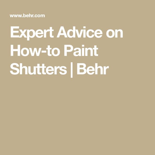 Expert Advice on How-to Paint Shutters | Behr