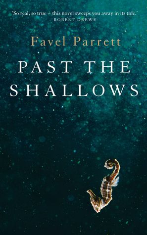 Past the Shallows by Favel Parrett -- April 2014 http://sails.ent.sirsi.net/client/noatboro/search/results?qu=favel+parrett