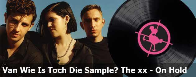 Leuk! Leuk! Eindelijk weer eens een aflevering van Waar is die sample toch van. Dit keer de laatste  nogal bezwerende plaat van The xx – On Hold.