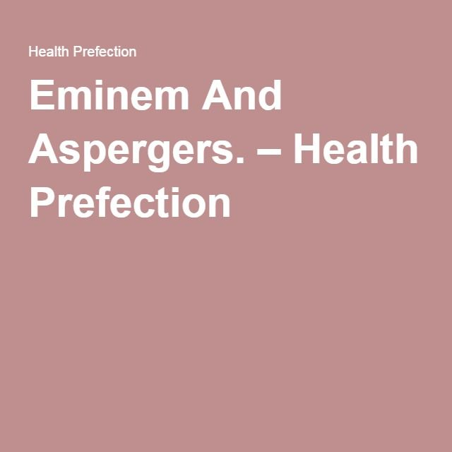Eminem And Aspergers. – Health Prefection