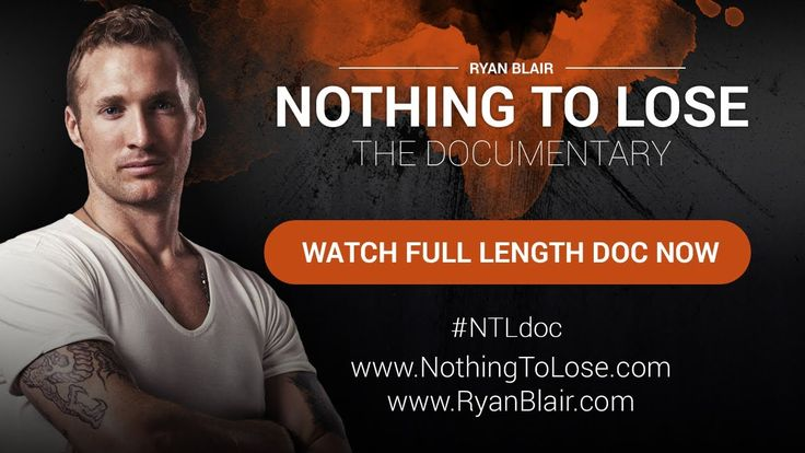NOTHING TO LOSE The Documentary (Full Length) - Ryan Blair