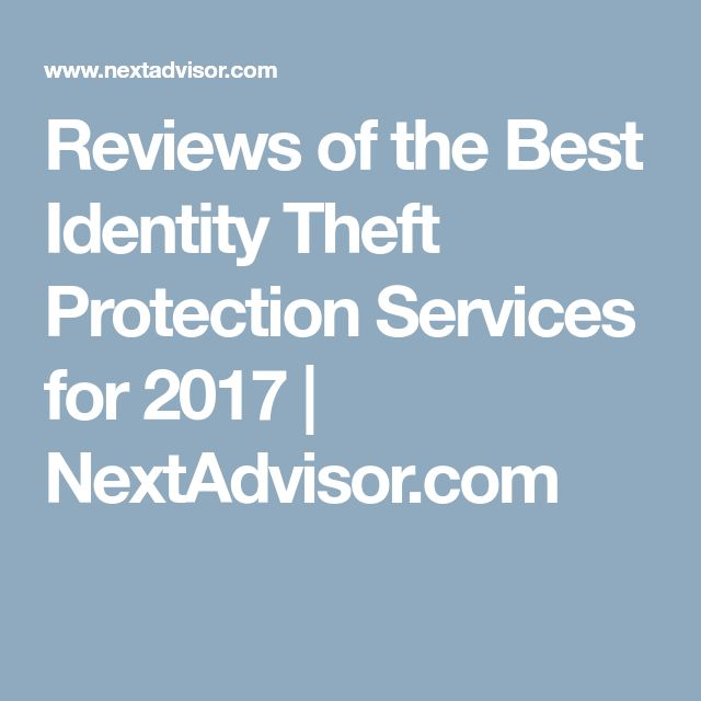Reviews of the Best Identity Theft Protection Services for 2017 | NextAdvisor.com