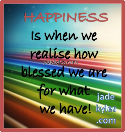 Happiness... *´¨)  ¸.•´¸.•*´¨¬) ¸.•*¨) Blessings  (¸.•´ (¸.•` ¤ Jade xxx