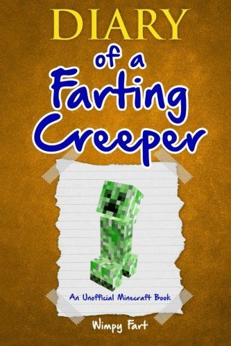 Diary of a Farting Creeper: Book 1: Why Does the Creeper ...