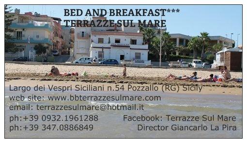 B *** Terrazze Sul Mare, Pozzallo (RG) terrazzesulmare@hotmail.it  Ph:+39 3470886849 Website: www.bbterrazzesulmare.com