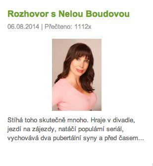 Rozhovor s Nelou Boudovou:  http://www.svet-zdravi.cz/clanky/rozhovor-s-nelou-boudovou