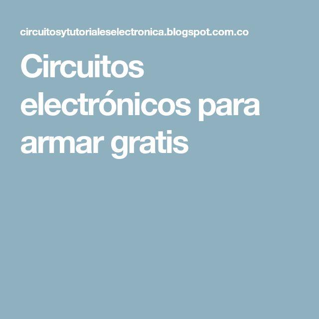 Circuitos electrónicos para armar gratis