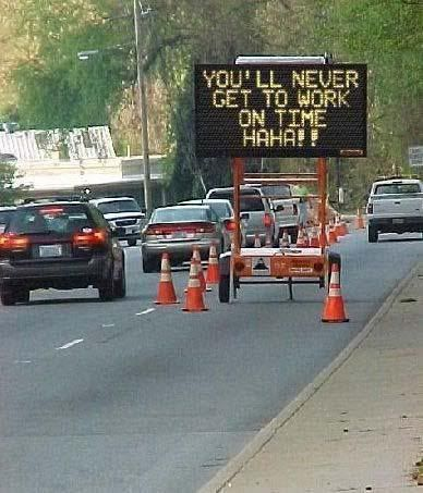 aggravation...The Roads, Funny Signs, Funny Pictures, Street Signs, Funny Stuff, Humor, Funnysigns, Construction, Funny Roads Signs