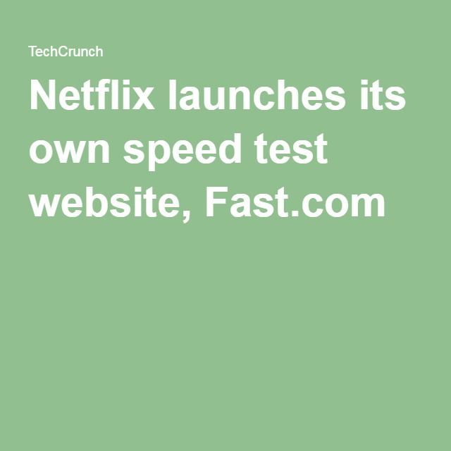 Netflix launches its own speed test website, Fast.com