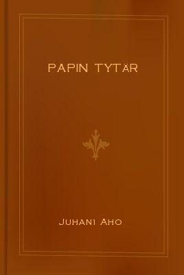 10/2014 Juhani Aho - Papin tytär