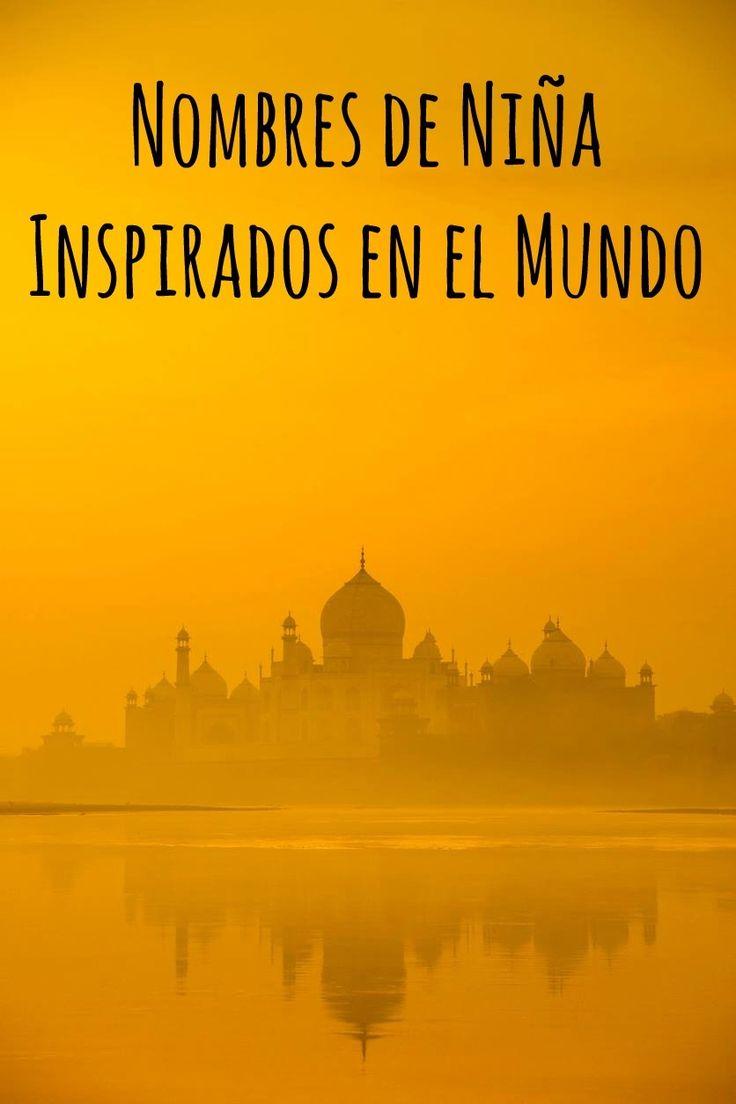 Nombres para niñas inspirados por el mundo - Blog de BabyCenter en Español