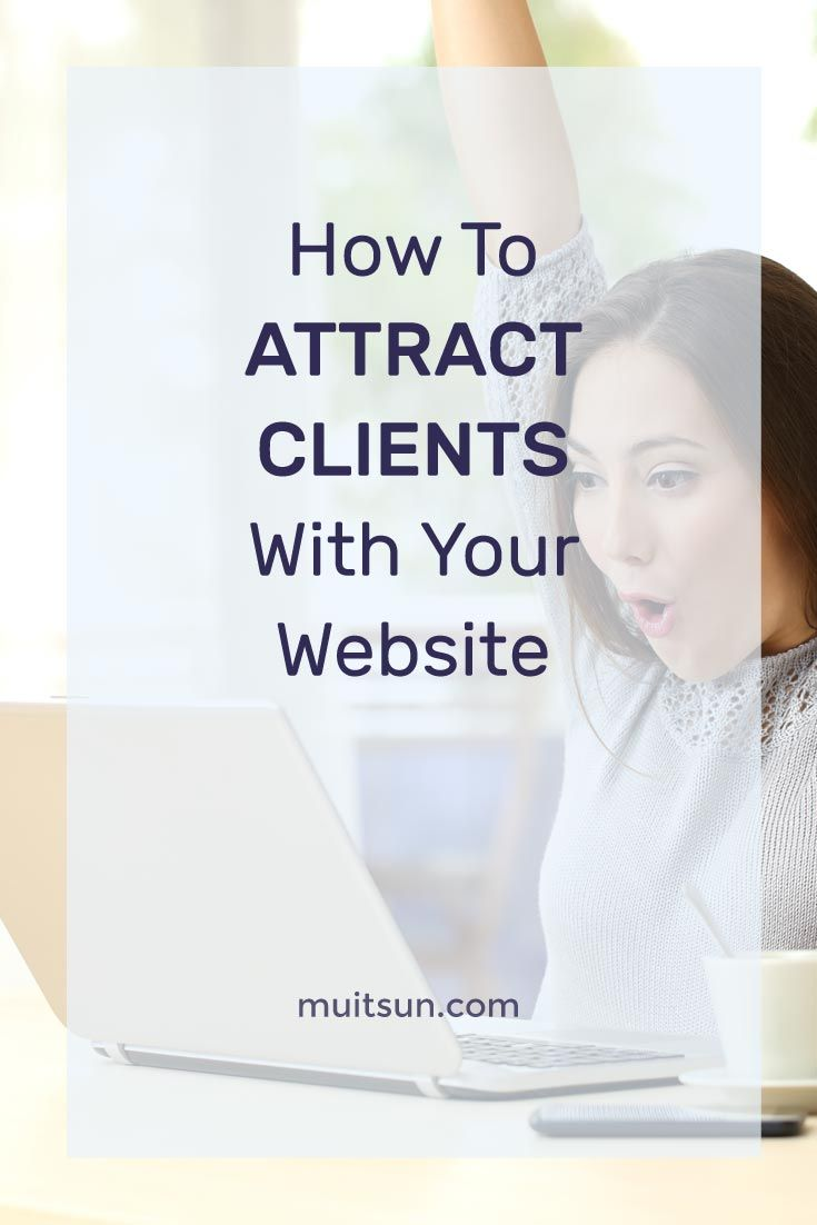 How to attract clients with your website.