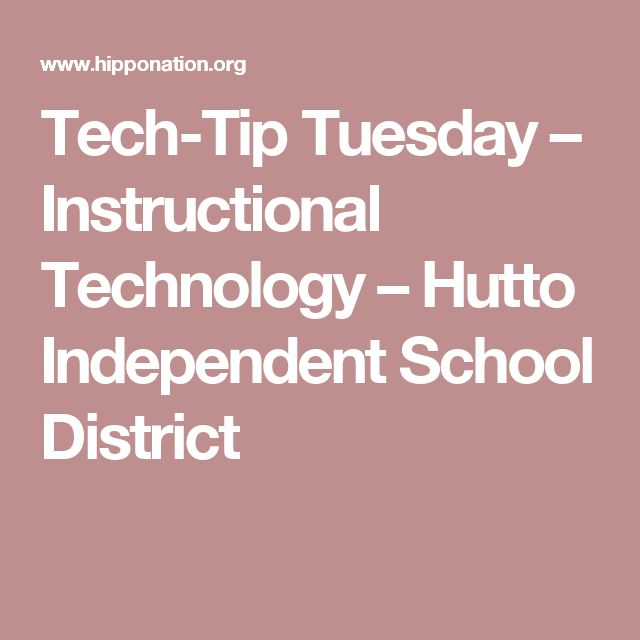 Tech-Tip Tuesday – Instructional Technology – Hutto Independent School District