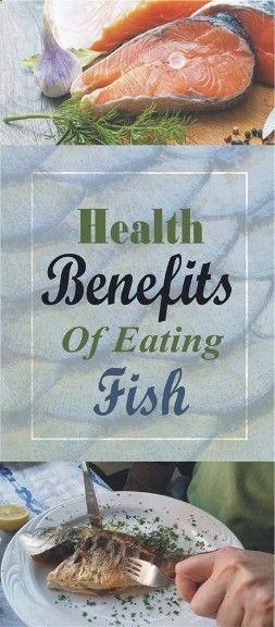 Read more to find out about some benefit of eating fish..