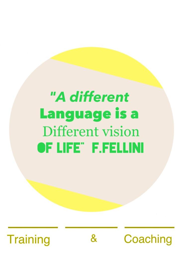 """""""Un idioma diferente es una visión distinta de la vida"""" F.Fellini"""