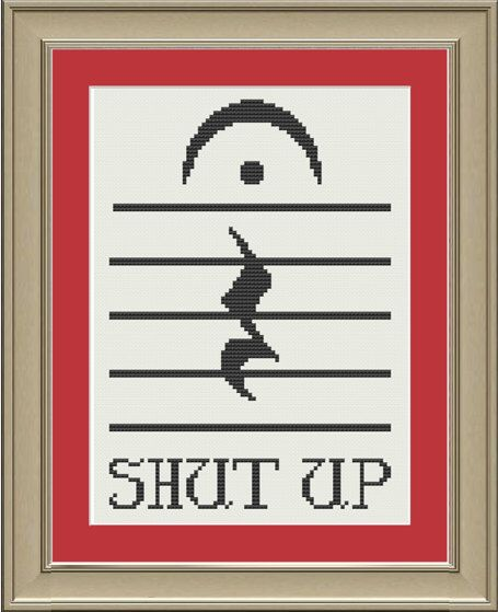 Shut up: funny music cross-stitch pattern by nerdylittlestitcher on Etsy https://www.etsy.com/listing/158370018/shut-up-funny-music-cross-stitch-pattern