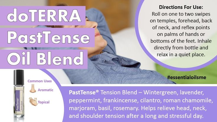 Great doTERRA Past Tense Oil Blend Uses
