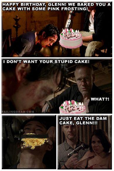Happy birthday, Glenn... now just eat the dam cake already! #thewalkingdead #walkingdead #Glenn #memes #jokes