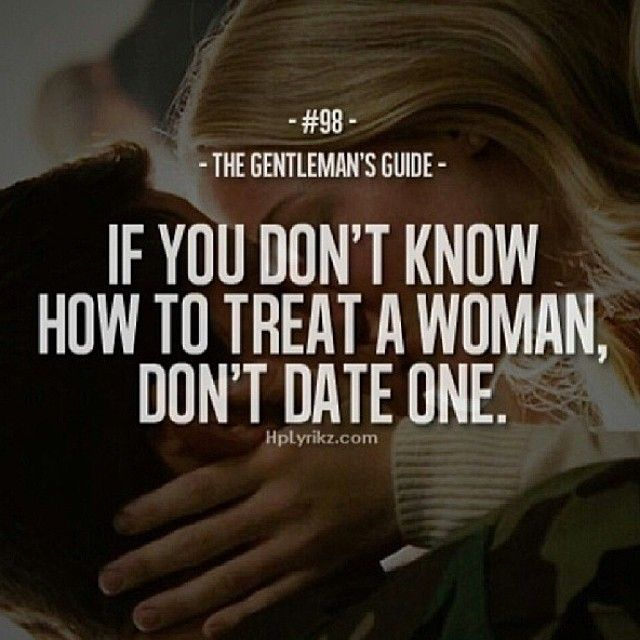 How to treat a girl when dating