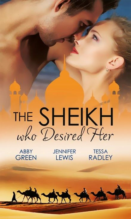 The Sheikh Who Desired Her - El Jeque de su deseo by Abby Green, Jennifer Lewis, Tessa Radley