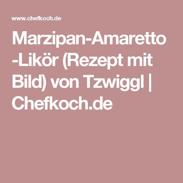 Marzipan-Amaretto-Likör (Rezept mit Bild) von Tzwiggl | Chefkoch.de