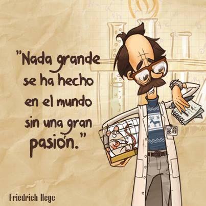 """""""Nada grande se ha hecho en el mundo sin una gran pasión."""" #FriedrichHege #Citas #Frases @Candidman"""