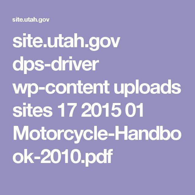 site.utah.gov dps-driver wp-content uploads sites 17 2015 01 Motorcycle-Handbook-2010.pdf