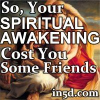 It seems the spiritual awakening process may take its toll in ways that you never thought. For many people, we have all lost at least one friend who doesn't understand how and why we have awakened. Don't be upset with them or at yourself. Please keep in mind that some people come into our lives for a reason, a season or a lifetime.